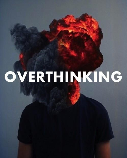 The Overthink. Why?